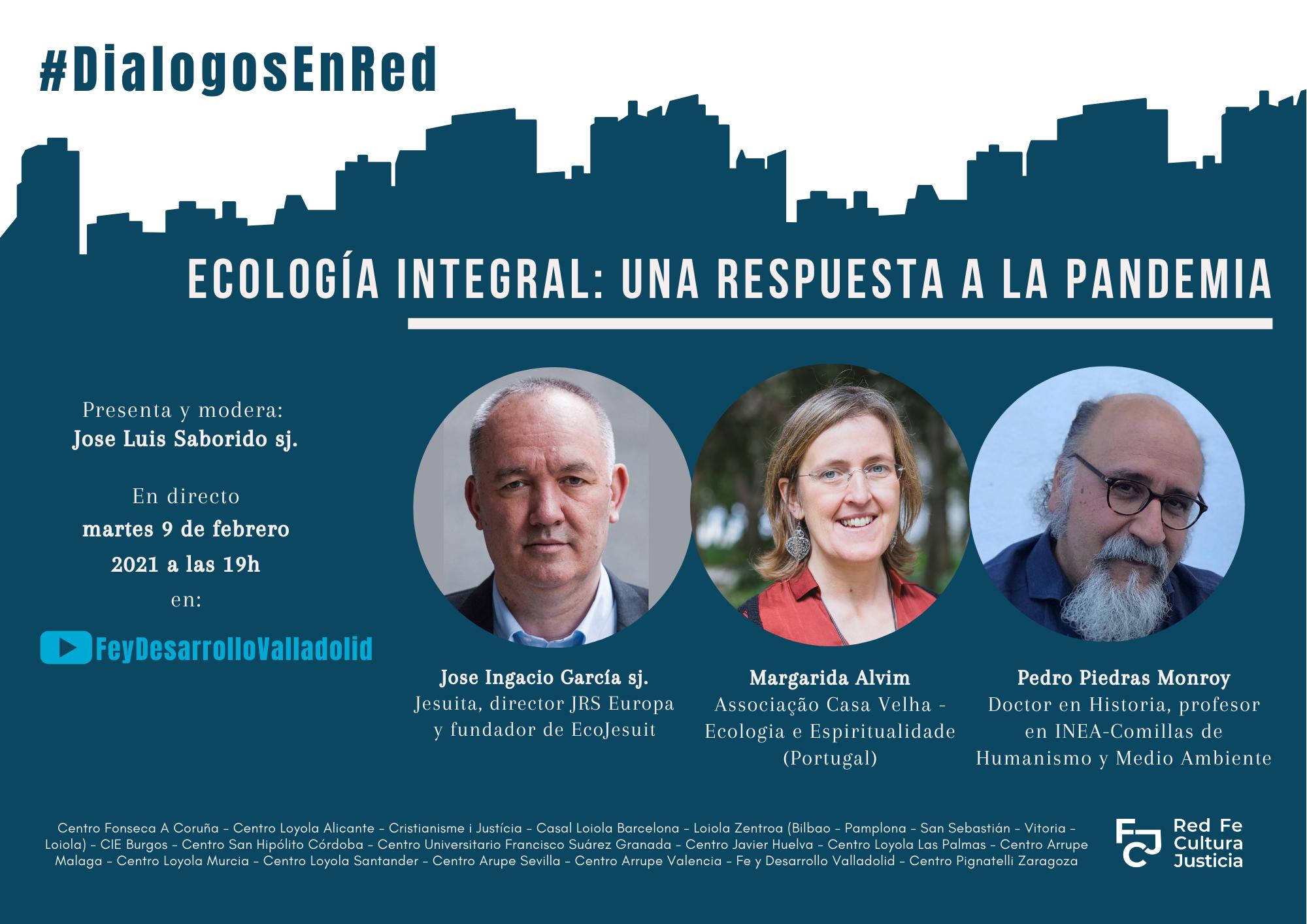 Ecologia Integral una respuesta a la pandemia - DialogosEnRed - 9 febrero